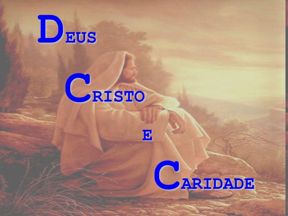 DEUS CRISTO E CARIDADE