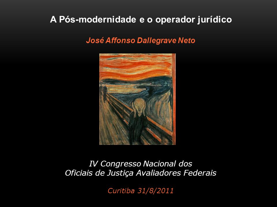 A Pós-modernidade e o operador jurídico José Affonso Dallegrave Neto