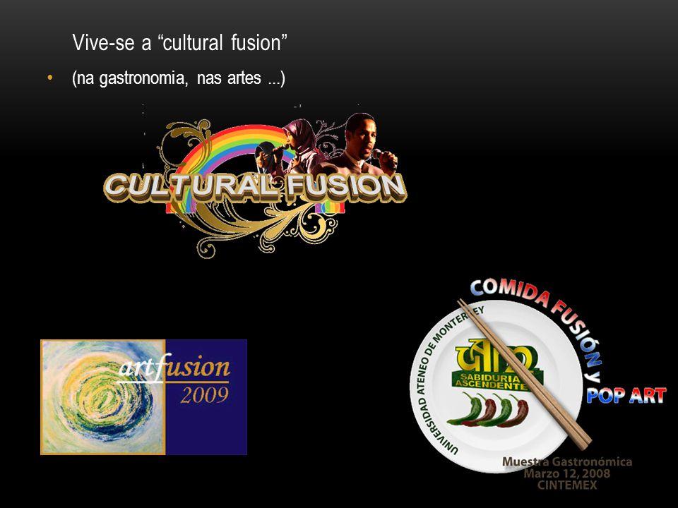 Vive-se a cultural fusion