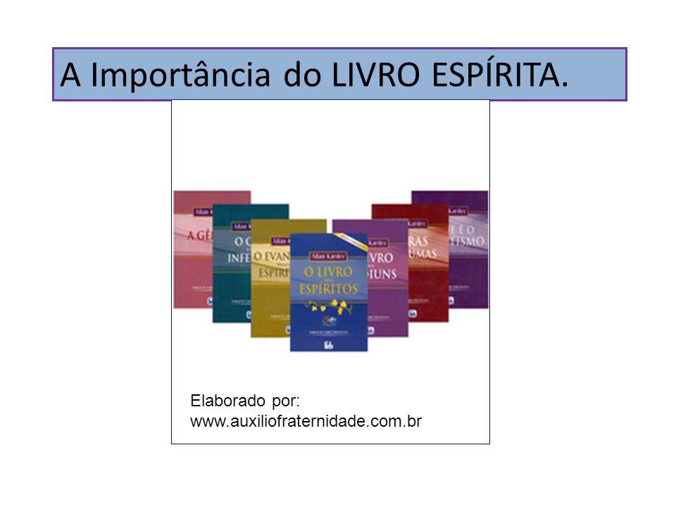 A Importância do LIVRO ESPÍRITA.