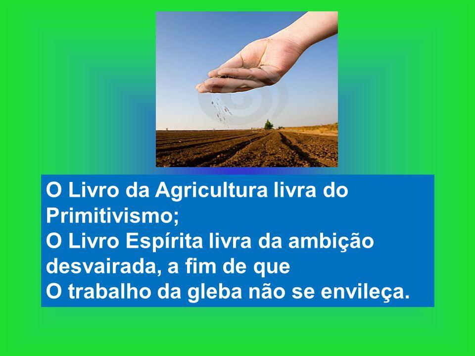 O Livro da Agricultura livra do Primitivismo;