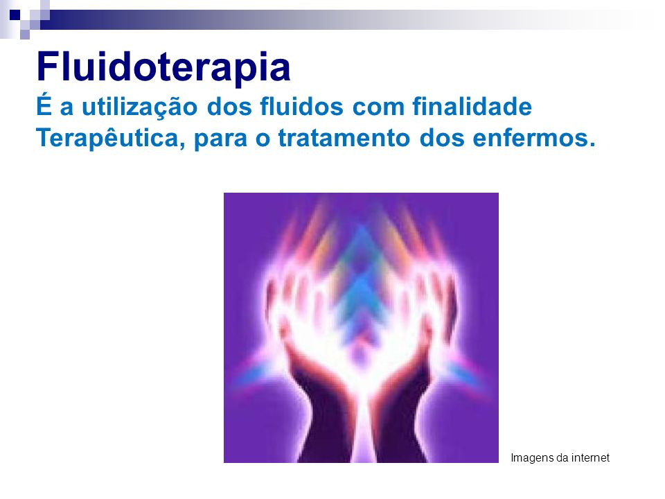Fluidoterapia É a utilização dos fluidos com finalidade