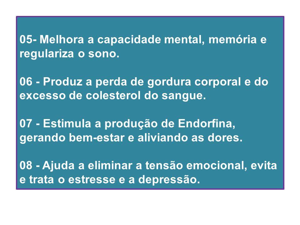 05- Melhora a capacidade mental, memória e regulariza o sono.