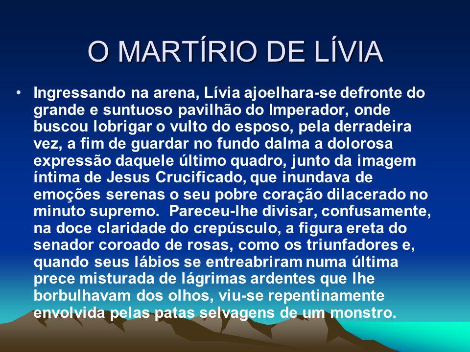 O MARTÍRIO DE LÍVIA