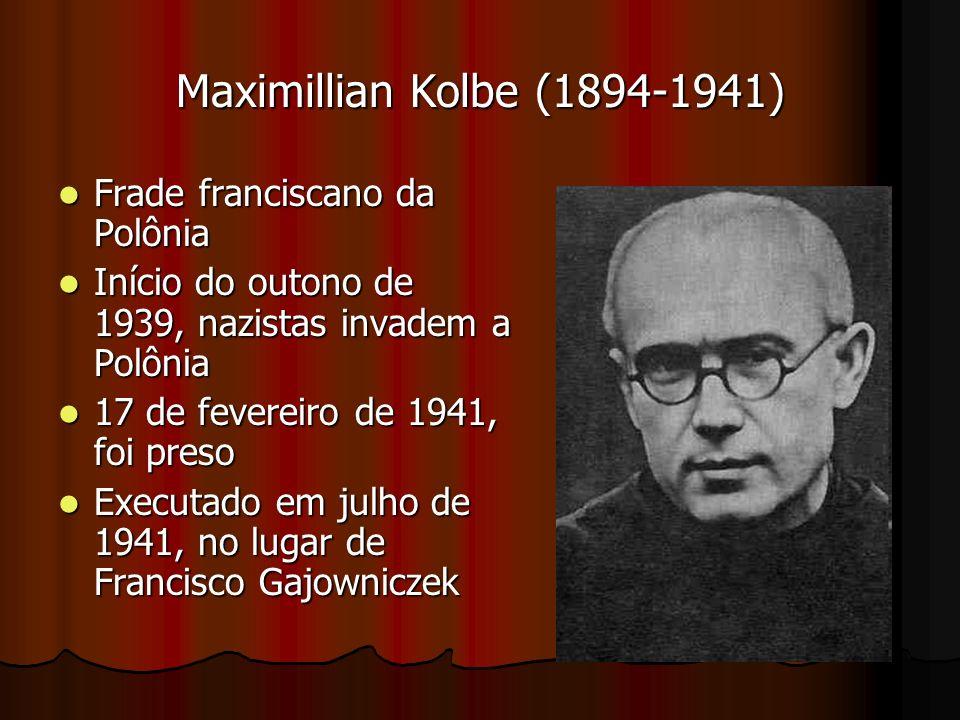 Maximillian Kolbe (1894-1941) Frade franciscano da Polônia