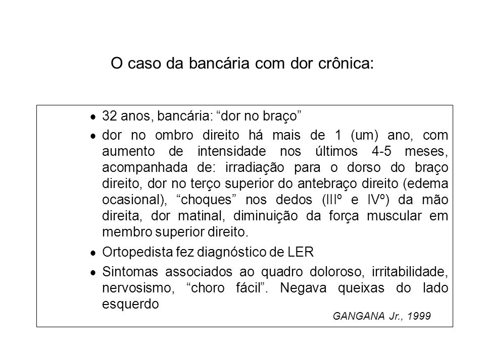 O caso da bancária com dor crônica: