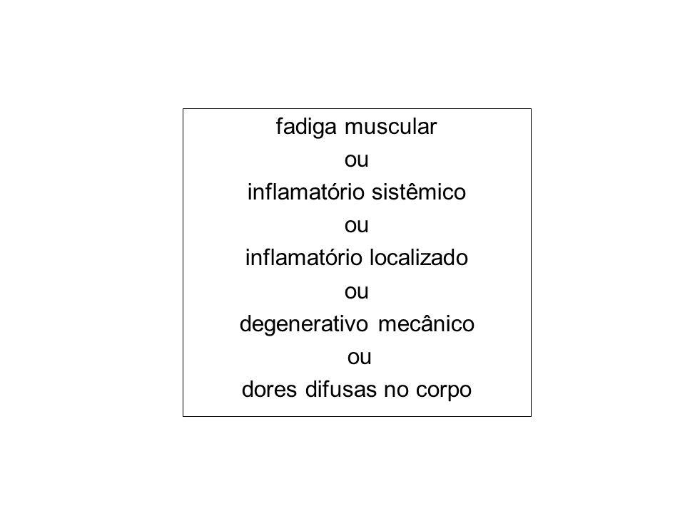 inflamatório sistêmico inflamatório localizado degenerativo mecânico