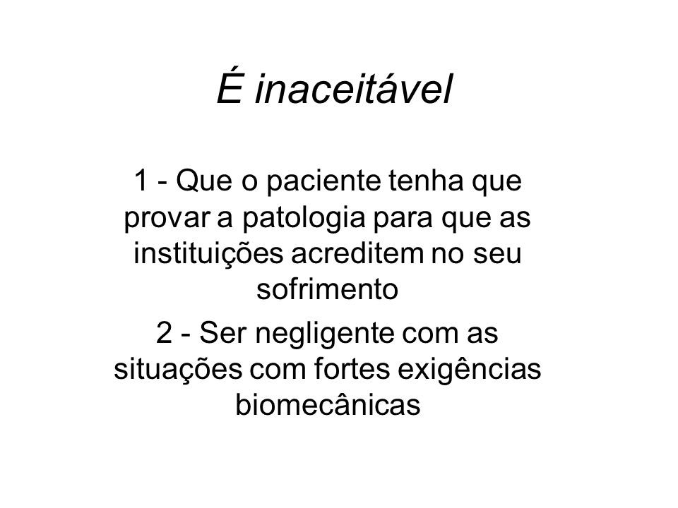 2 - Ser negligente com as situações com fortes exigências biomecânicas