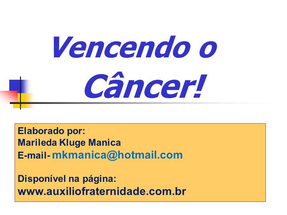 Câncer! Vencendo o www.auxiliofraternidade.com.br Elaborado por: