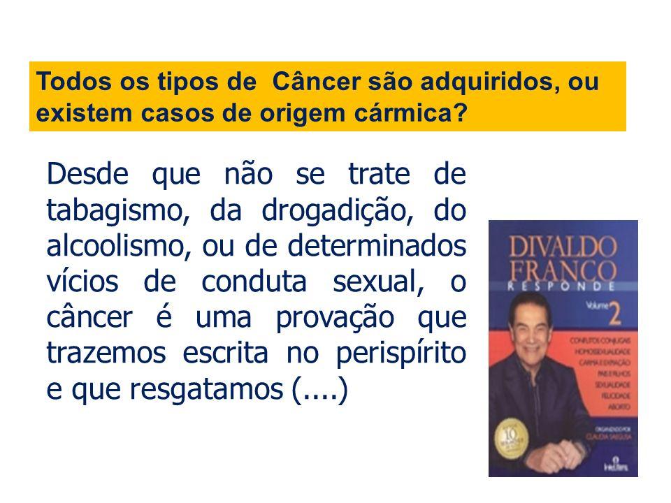 Todos os tipos de Câncer são adquiridos, ou existem casos de origem cármica