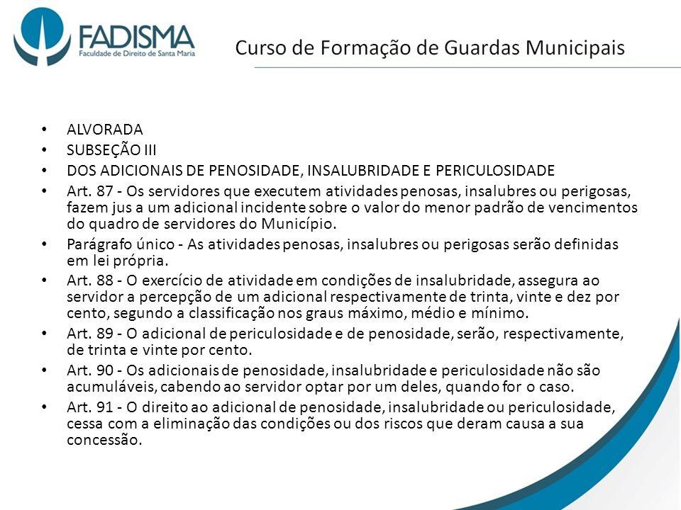 ALVORADA SUBSEÇÃO III. DOS ADICIONAIS DE PENOSIDADE, INSALUBRIDADE E PERICULOSIDADE.