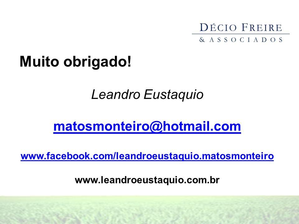 Muito obrigado! Leandro Eustaquio matosmonteiro@hotmail.com