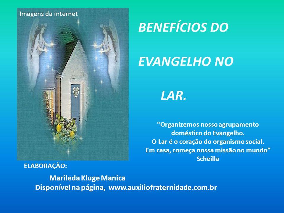 BENEFÍCIOS DO EVANGELHO NO LAR. Marileda Kluge Manica