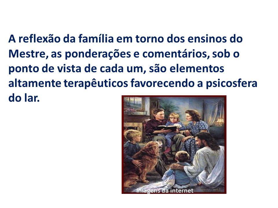 A reflexão da família em torno dos ensinos do Mestre, as ponderações e comentários, sob o ponto de vista de cada um, são elementos altamente terapêuticos favorecendo a psicosfera do lar.
