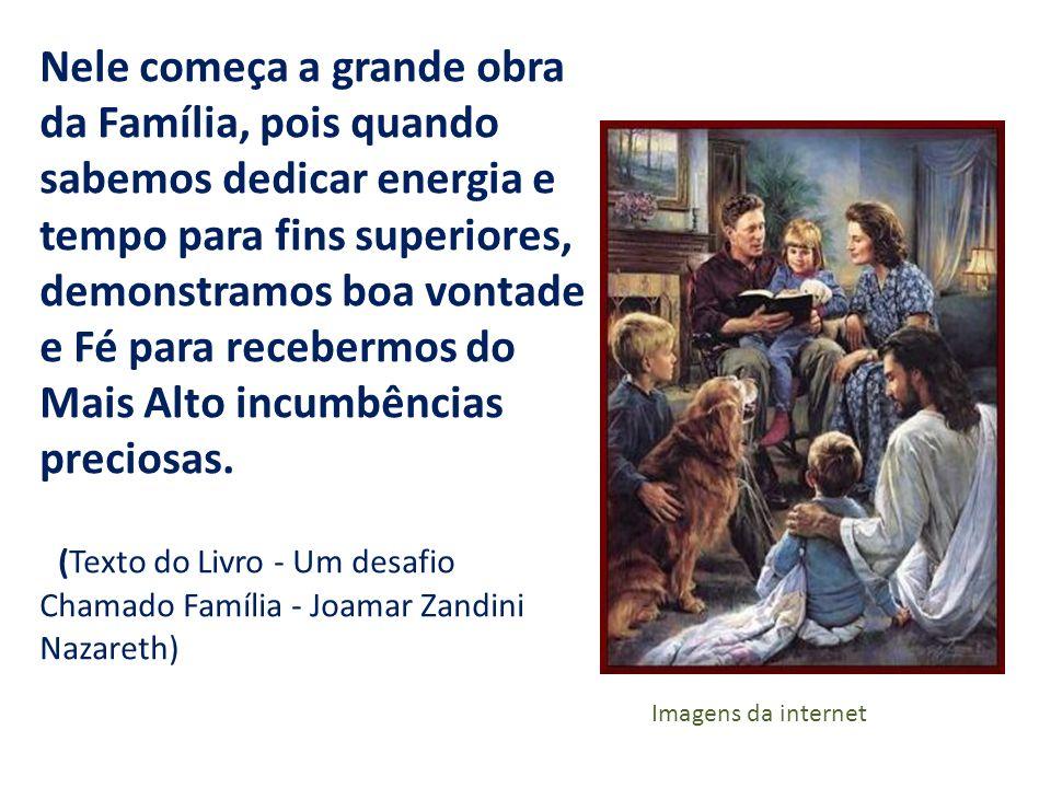 Nele começa a grande obra da Família, pois quando sabemos dedicar energia e tempo para fins superiores, demonstramos boa vontade e Fé para recebermos do Mais Alto incumbências