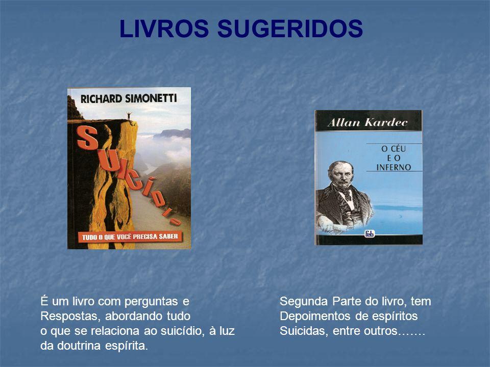 LIVROS SUGERIDOS É um livro com perguntas e Respostas, abordando tudo