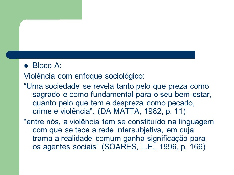 Bloco A:Violência com enfoque sociológico:
