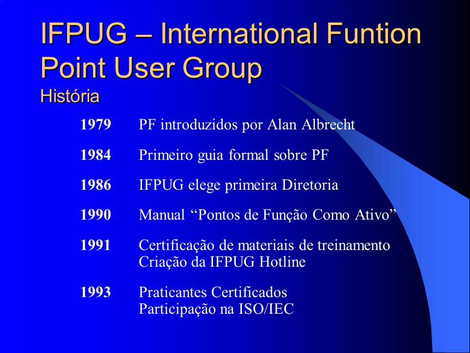 IFPUG – International Funtion Point User Group História