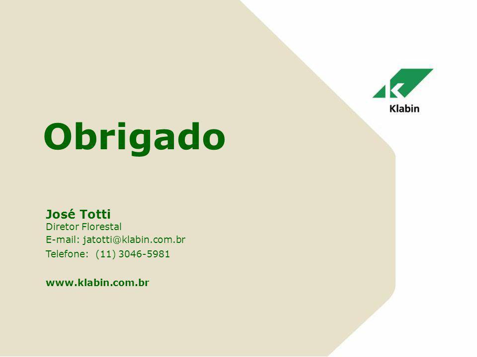 Obrigado José Totti Diretor Florestal E-mail: jatotti@klabin.com.br