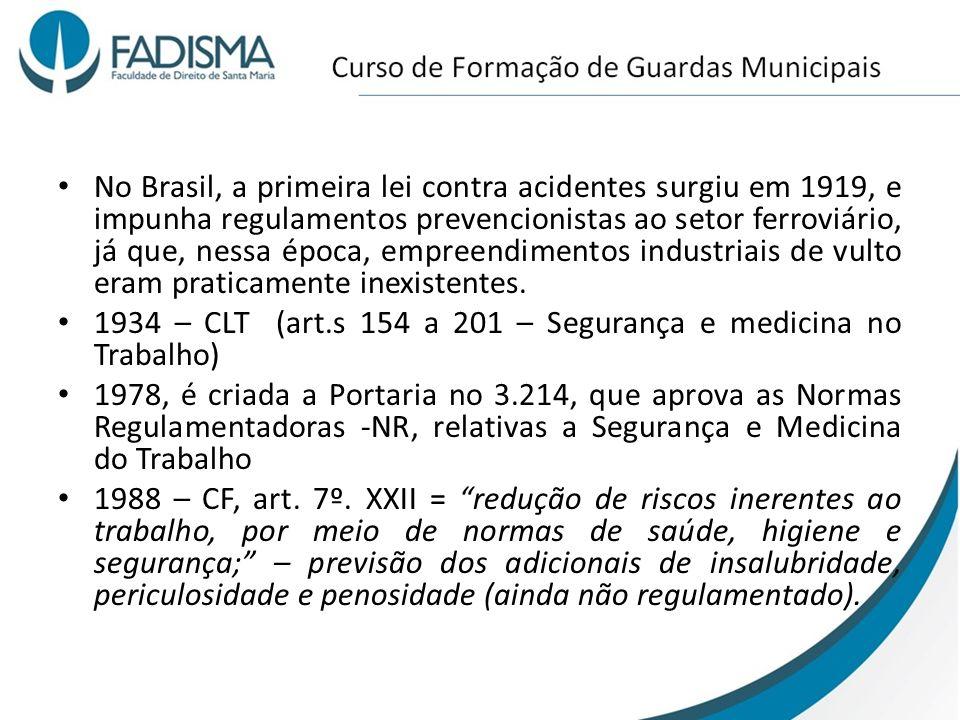 No Brasil, a primeira lei contra acidentes surgiu em 1919, e impunha regulamentos prevencionistas ao setor ferroviário, já que, nessa época, empreendimentos industriais de vulto eram praticamente inexistentes.