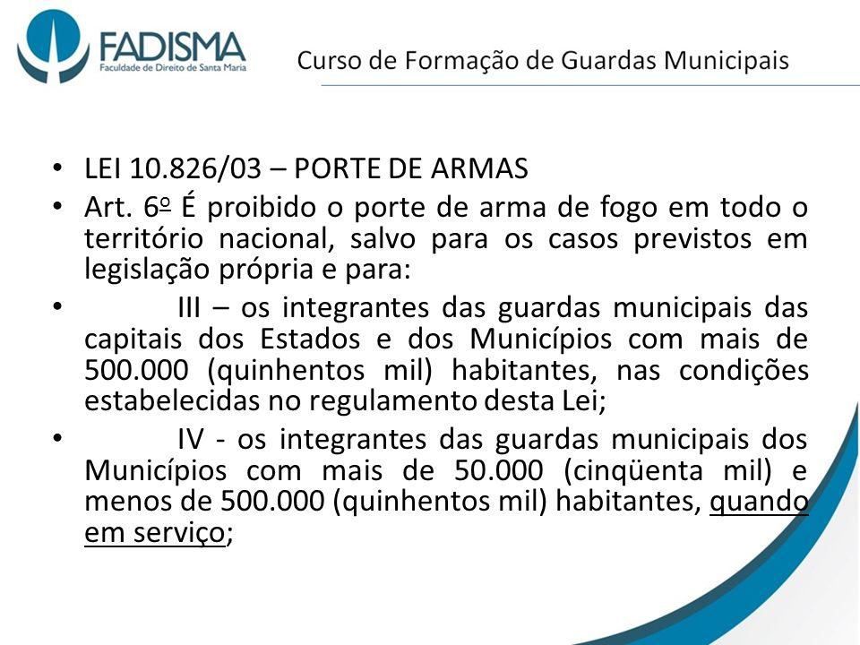 LEI 10.826/03 – PORTE DE ARMAS