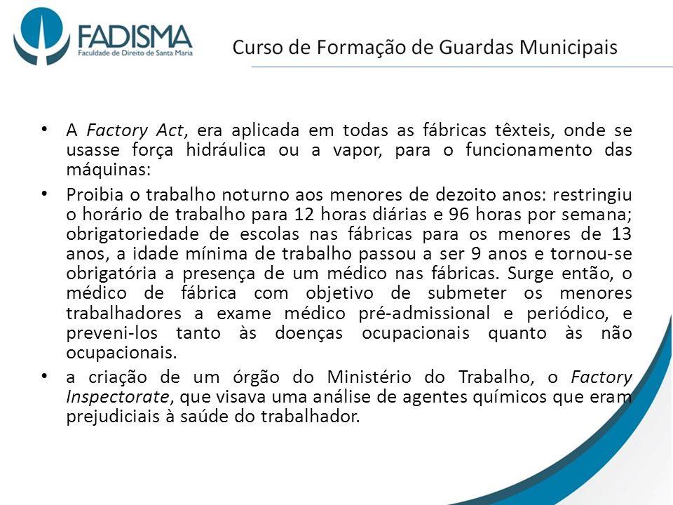 A Factory Act, era aplicada em todas as fábricas têxteis, onde se usasse força hidráulica ou a vapor, para o funcionamento das máquinas: