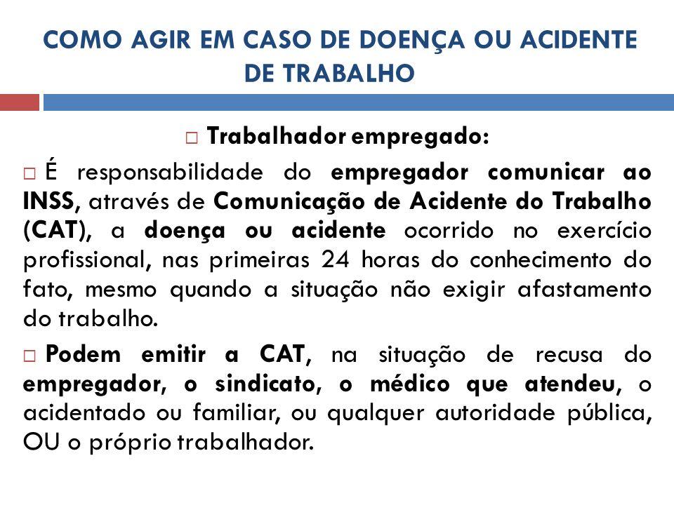 COMO AGIR EM CASO DE DOENÇA OU ACIDENTE DE TRABALHO