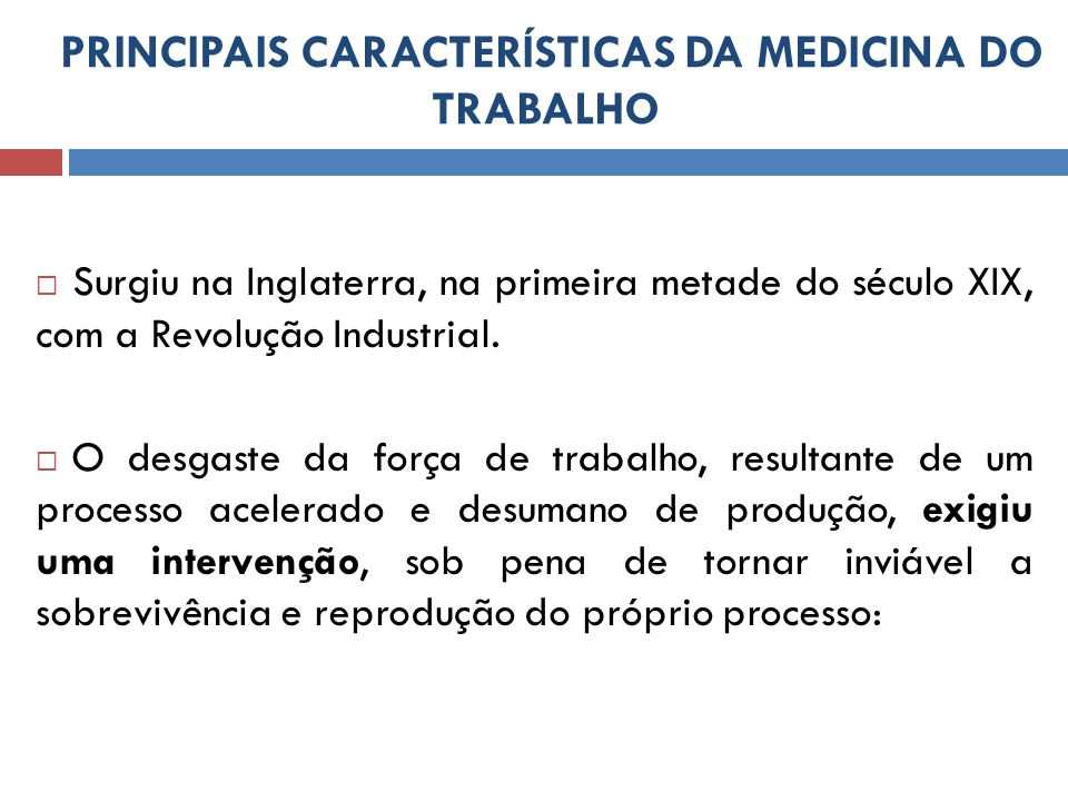 PRINCIPAIS CARACTERÍSTICAS DA MEDICINA DO TRABALHO