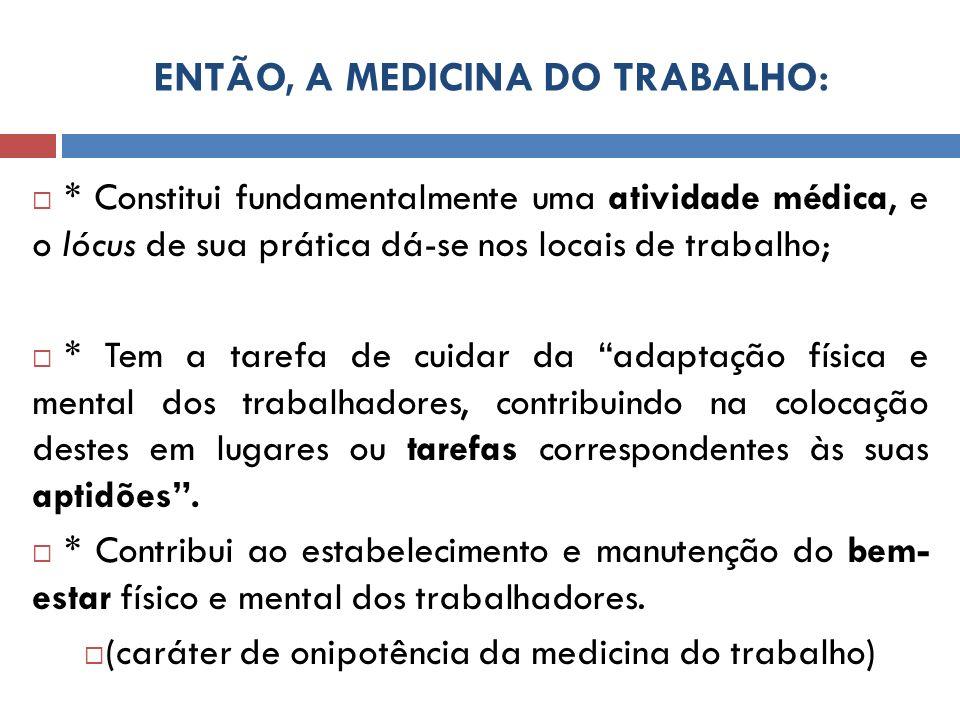 ENTÃO, A MEDICINA DO TRABALHO: