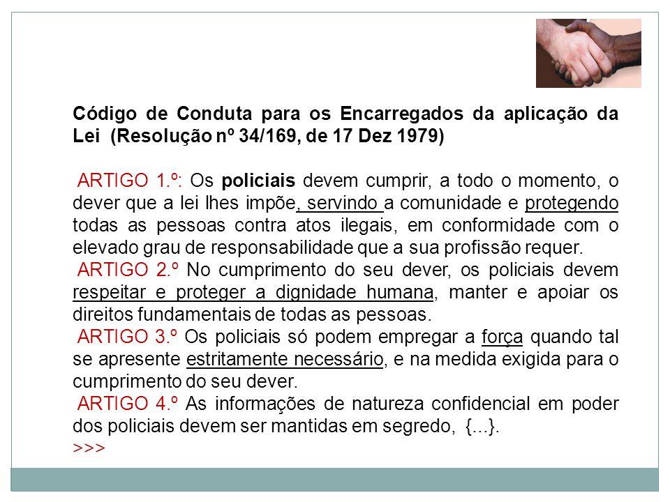 Código de Conduta para os Encarregados da aplicação da Lei (Resolução nº 34/169, de 17 Dez 1979)