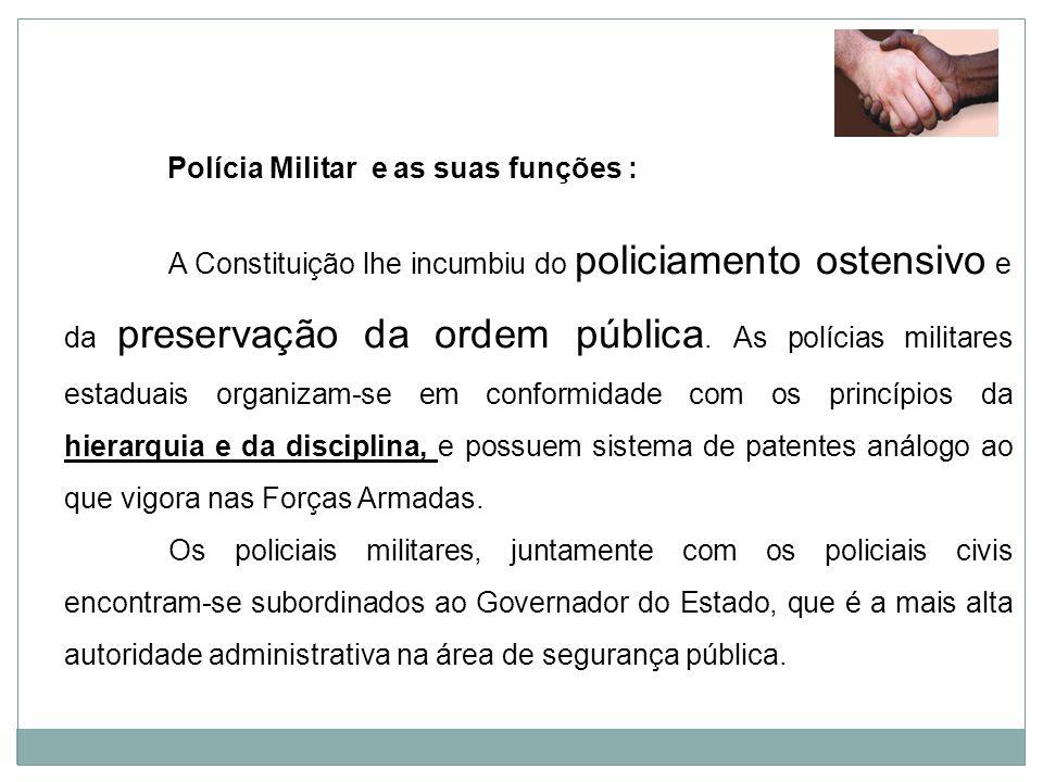 Polícia Militar e as suas funções :
