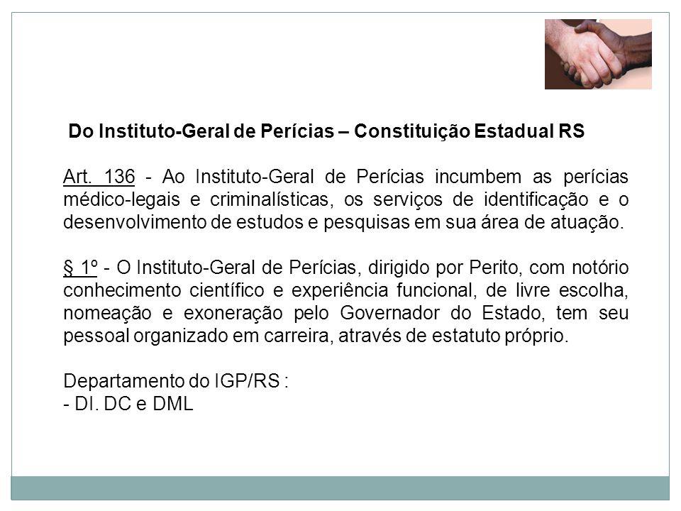 Do Instituto-Geral de Perícias – Constituição Estadual RS