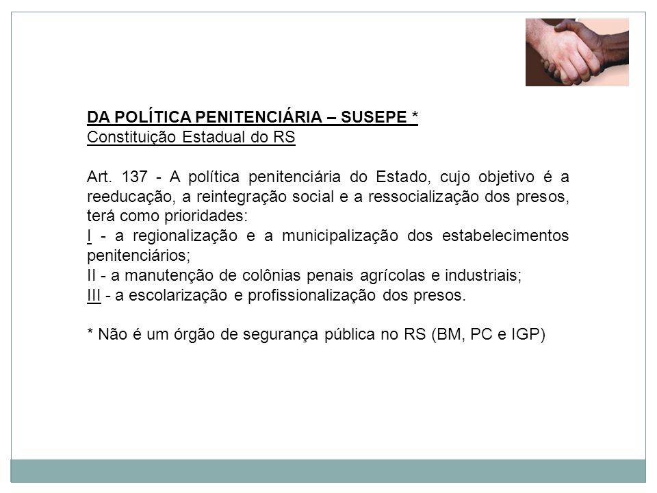 DA POLÍTICA PENITENCIÁRIA – SUSEPE *