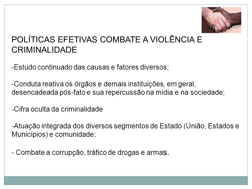 POLÍTICAS EFETIVAS COMBATE A VIOLÊNCIA E CRIMINALIDADE
