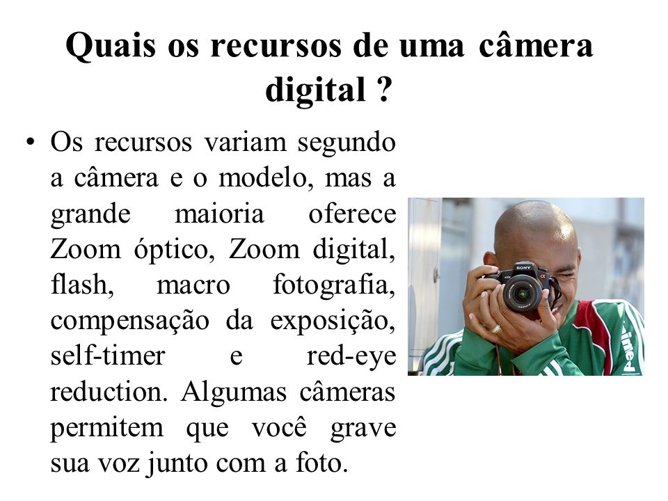 Quais os recursos de uma câmera digital