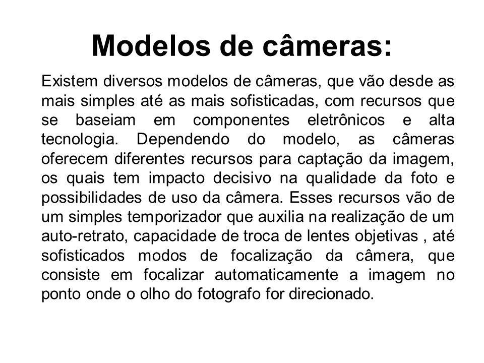Modelos de câmeras: