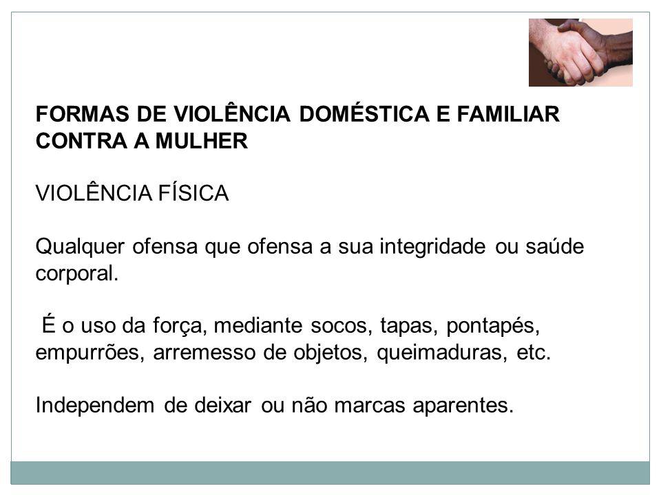 FORMAS DE VIOLÊNCIA DOMÉSTICA E FAMILIAR CONTRA A MULHER