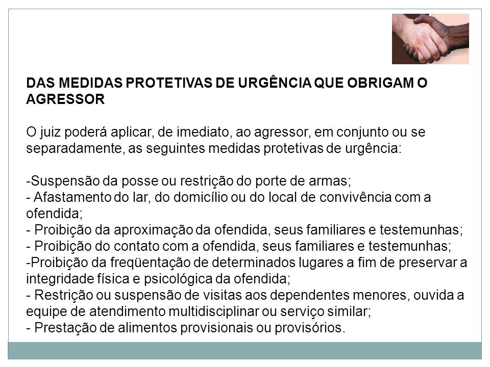 DAS MEDIDAS PROTETIVAS DE URGÊNCIA QUE OBRIGAM O AGRESSOR