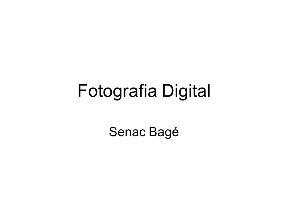 Fotografia Digital Senac Bagé