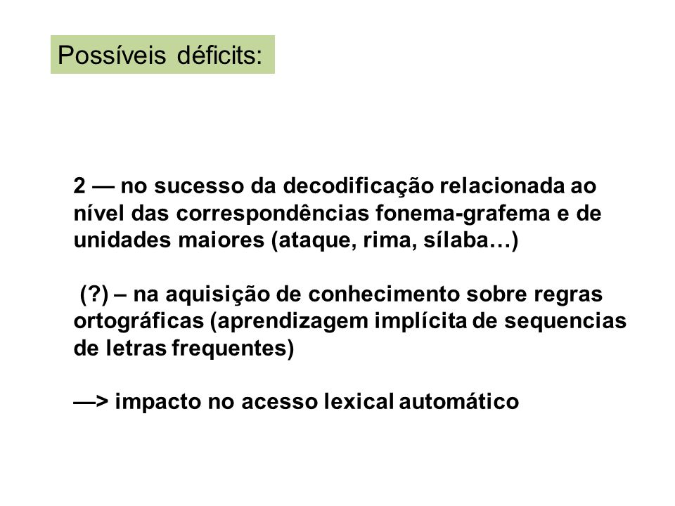 Possíveis déficits: