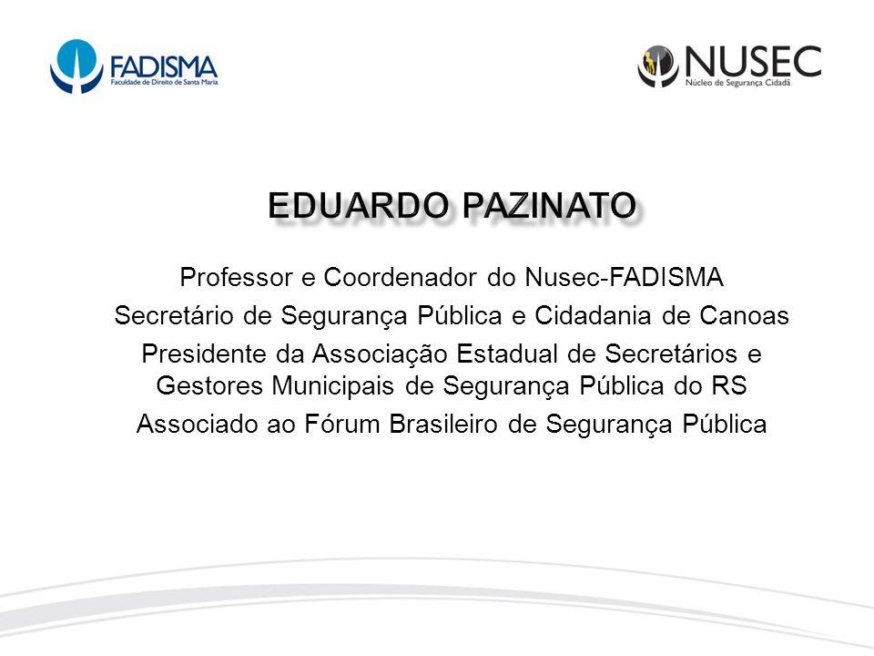 EDUARDO PAZINATO Professor e Coordenador do Nusec-FADISMA
