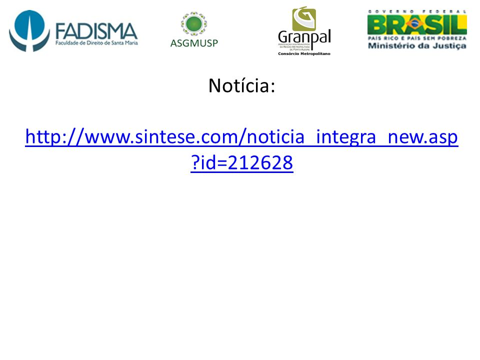 Notícia: http://www.sintese.com/noticia_integra_new.asp id=212628