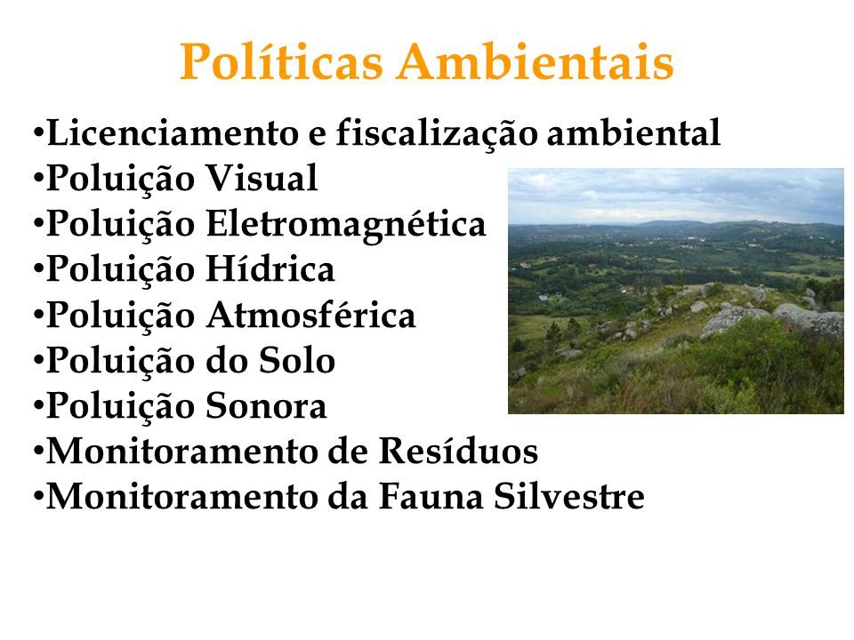 Políticas Ambientais Licenciamento e fiscalização ambiental