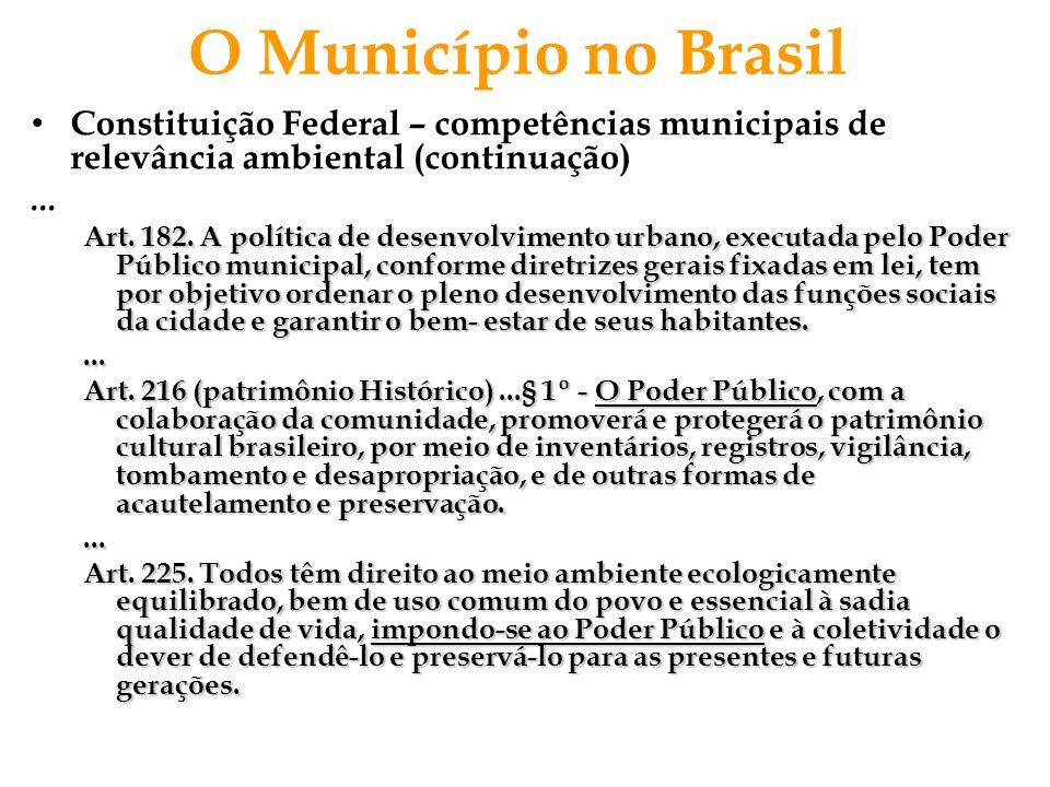 O Município no Brasil Constituição Federal – competências municipais de relevância ambiental (continuação)