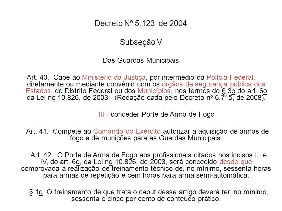 Decreto Nº 5.123, de 2004 Subseção V Das Guardas Municipais