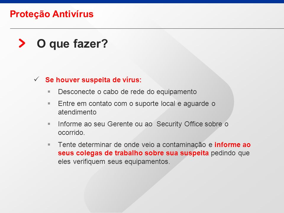 O que fazer Proteção Antivírus Se houver suspeita de vírus: