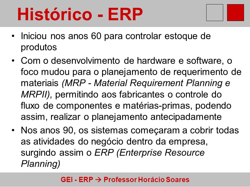 Histórico - ERP Iniciou nos anos 60 para controlar estoque de produtos
