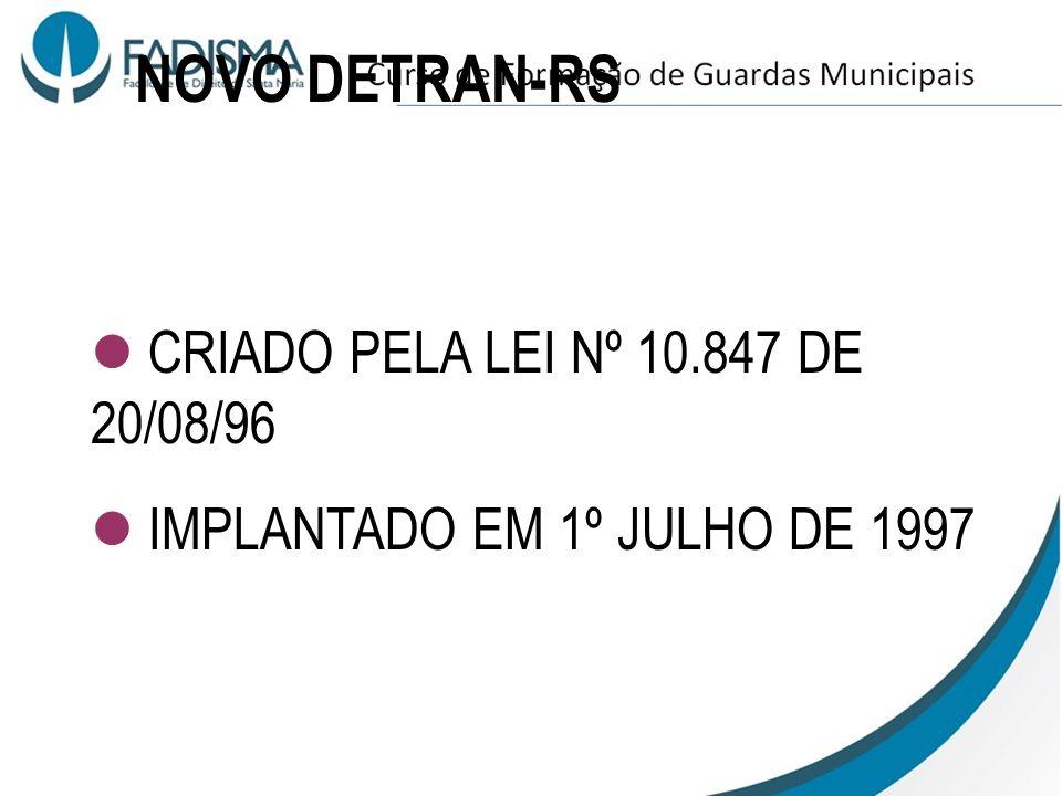 NOVO DETRAN-RS CRIADO PELA LEI Nº 10.847 DE 20/08/96