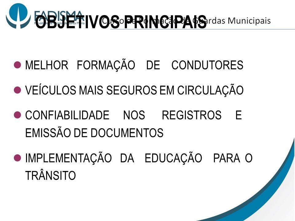 OBJETIVOS PRINCIPAIS MELHOR FORMAÇÃO DE CONDUTORES