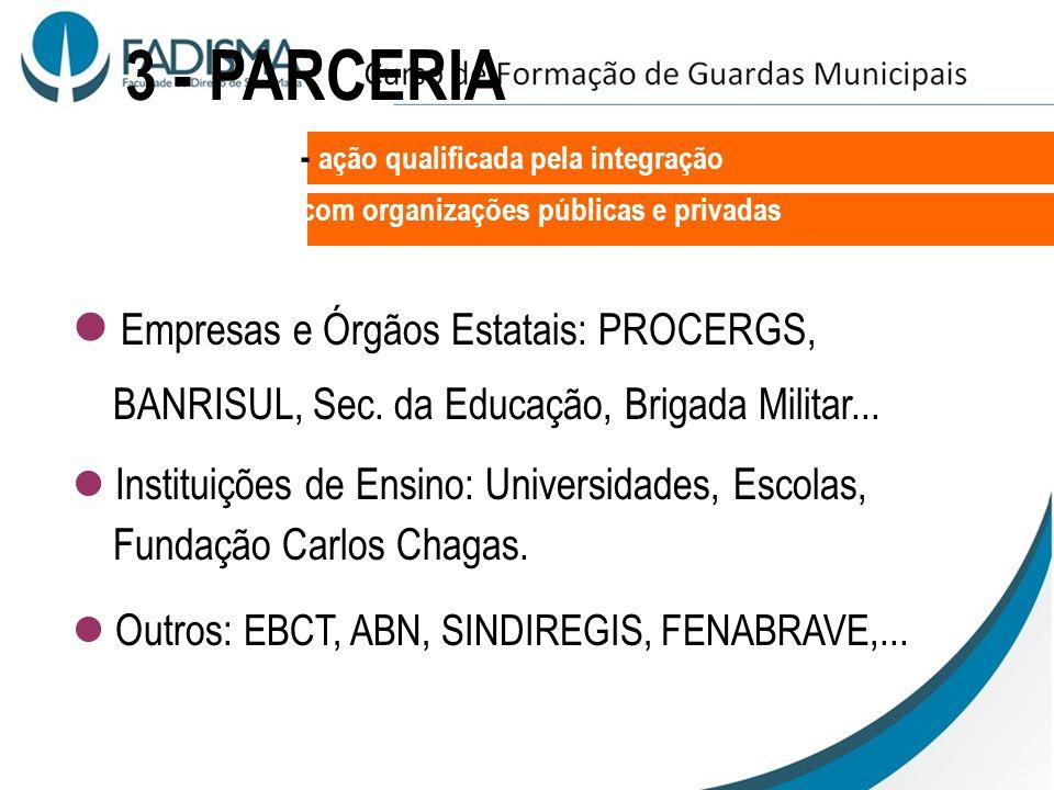 3 - PARCERIA Empresas e Órgãos Estatais: PROCERGS,
